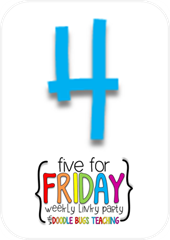 five for friday 4